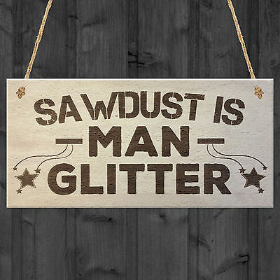 SAWDUST IS MAN GLITTER Man Cave Shed Carpenter Wood Plaque Garage Tool Sign Gift