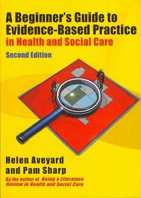 A Beginner's Guide to Evidence-Based Practice in Health and Soc... 9780335246724