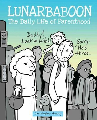 Lunarbaboon: The Daily Life of Parenthood by Christopher Grady (Paperback, 2017)