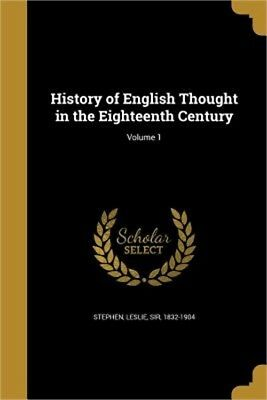 History of English Thought in the Eighteenth Century; Volume 1 (Paperback or Sof