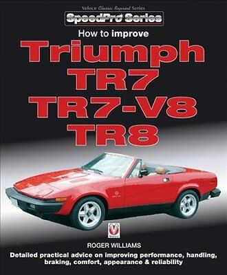 How to Improve Triumph TR7, TR7-V8 & TR8 by Roger Williams (Paperback, 2017)