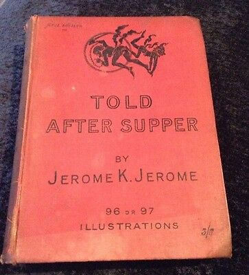Told After Supper By Jerome K Jerome Hardback 1891 First Edition