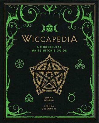 Wiccapedia A Modern-Day White Witch's Guide by Shawn Robbins 9781454913740