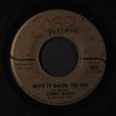 JOHNNY WALKER & SHEL RAES: Give It Back To Me / What Am I Gonna Do 45 Hear! (go