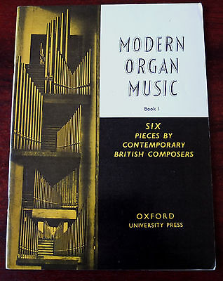 MODERN ORGAN MUSIC SIX CONTEMPORARY BRITISH PIECES SHEET MUSIC BOOK (EARLY 70's)