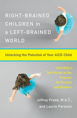 Right-brained Children in a Left-brained World: Unlocki - Paperback NEW Freed, J