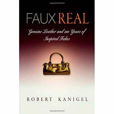 Faux Real: Genuine Leather and 200 Years of Inspired Fa - Paperback NEW Robert K