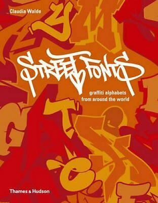 Street Fonts Graffiti Alphabets from Around the World 9780500515594