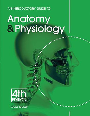 An Introductory Guide to Anatomy & Physiology - Paperback NEW Tucker, Louise 201
