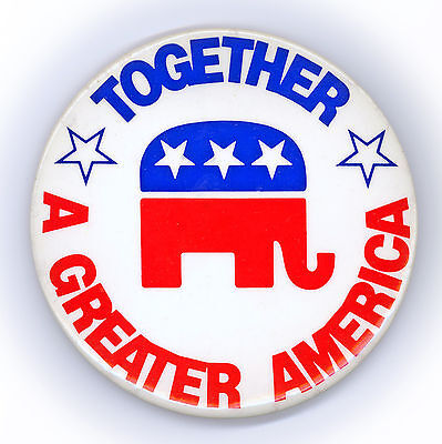 """*   ~  """" TOGETHER A GREATER AMERICA """"  ~  1984 RNC Button"""