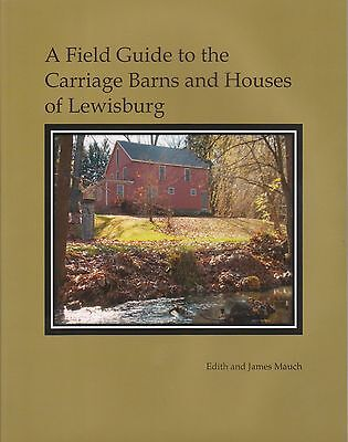 A Field Guide to the Carriage Barns and Houses of Lewisburg (PA)  NEW