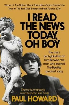 I Read the News Today, Oh Boy: The Short and Gilded Life of Tara Browne, the...