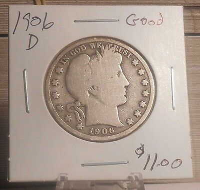 1906 D Barber Half Dollar  Good   Priced to Sell ................