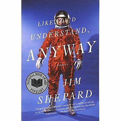 Like You'd Understand, Anyway (Vintage Contemporaries) - Paperback NEW Shepard,