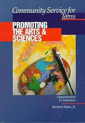 Community Service for Teens/Promoting the Arts and Scie - Hardcover NEW Bernard