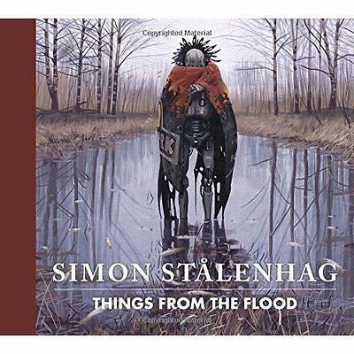 Things from the Flood - Hardcover NEW Simon Stalenhag 15/11/2016