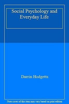 Social Psychology and Everyday Life By Darrin Hodgetts