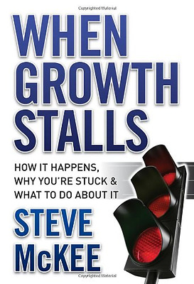 When Growth Stalls: How it Happens, Why You're Stuck, a - Hardcover NEW McKee, S