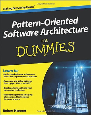 Pattern-Oriented Software Architecture For Dummies - Paperback NEW Robert Hanmer
