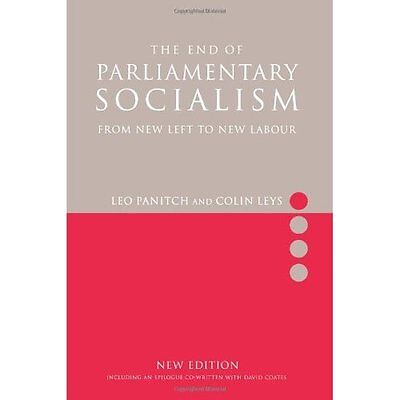 End of Parliamentary Socialism : From Benn to Blair - Paperback NEW Leo Panitch