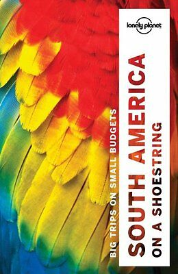 Lonely Planet South America on a Shoestring by Lonely Planet 9781786571182