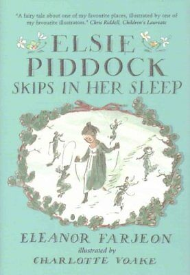 Elsie Piddock Skips in Her Sleep by Eleanor Farjeon 9781406366518