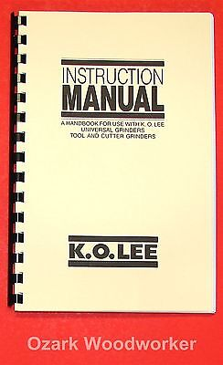 K.O.LEE Universal, Tool, & Surface Grinders Instructions & Operator Manual 0821