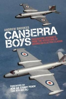 Canberra Boys: Fascinating Accounts from the Operators of an English Electric...
