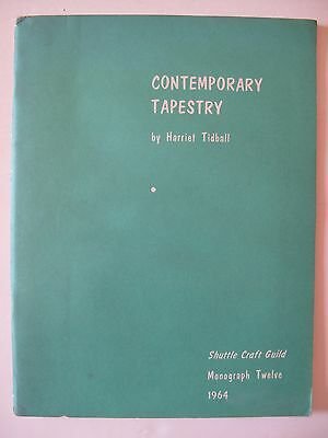 CONTEMPORARY TAPESTRY Shuttle Craft Monograph Number 12 by HARRIET TIDBALL