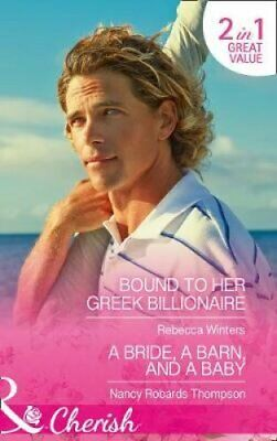 Bound to Her Greek Billionaire: A Bride, a Barn, and a Baby: Book 2:...