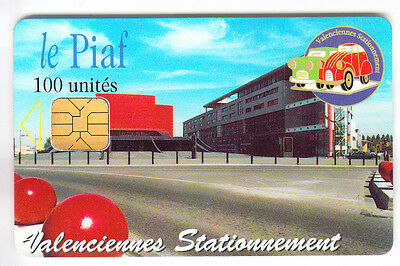 Piaf Parking Carte / Card .. 100U Valenciennes 59 Art Sagem 10/00  Chip/puce