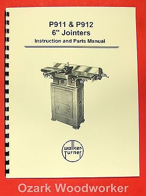"WALKER TURNER P911 & P912 6"" Jointer Instructions & Parts Manual 0982"