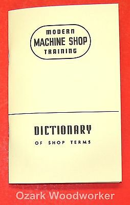 Dictionary of Machine Shop and Metal Working Terms 0265