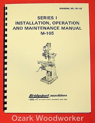 BRIDGEPORT M-105 Series I Milling Machine 1.5HP Operation & Parts Manual 0074