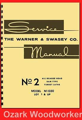 WARNER SWASEY No. 2 Turret Lathe Model M-1330 Instructions & Parts Manual  1132