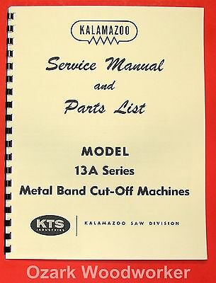 KALAMAZOO 13AD 13AW  Horiz Band Saw Service Parts Manual 0406