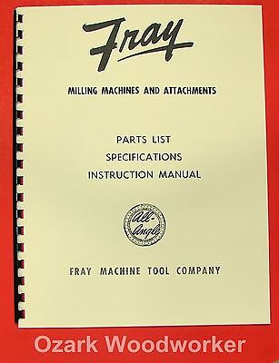 FRAY Milling Machine Type 4 Head Instructions & Parts Manual 0318
