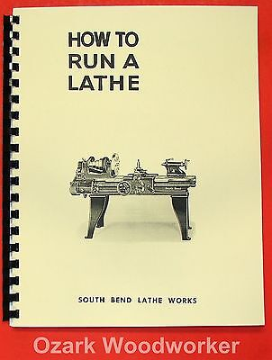 SOUTH BEND How to Run a Lathe Operator's Manual 1930s-1950s Item #0688