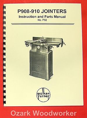 WALKER TURNER 6 inch Jointer P908 & P910 Instructions & Parts Manual 0746
