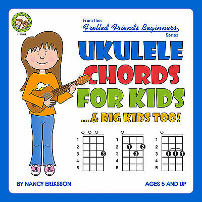 Ukulele Chords For Kids...& Big Kids Too!  Beginners Series For Children New!