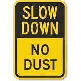 """Slow Down No Dust 12"""" x 18""""  Yellow & Black .040 Aluminum Sign, New"""