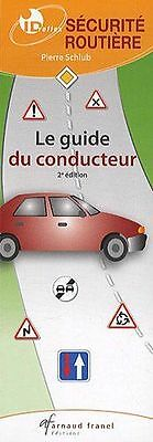 Le guide du conducteur - 46373 NEUF