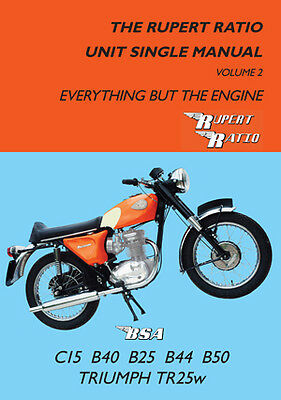 Rupert Ratio Unit Single Manual: Volume 2: The Frame etc BSA C15, B40 not engine