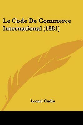 Le Code de Commerce International 1881 - 46373 NEUF