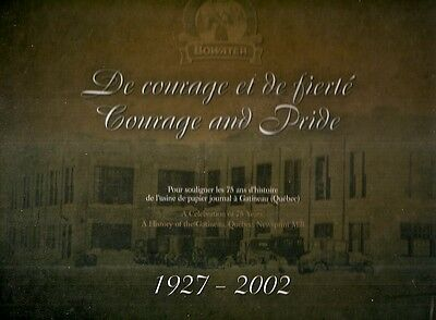 COURAGE AND PRIDE. A Celebration Of 75 Years. [Gatineau Quebec Newsprint Mill]