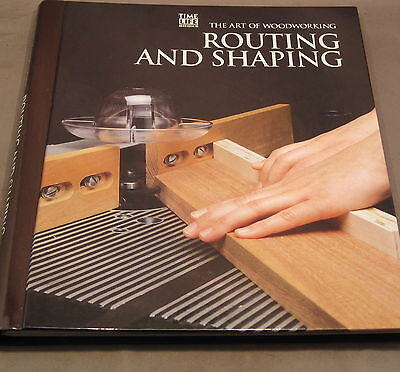 The Art Of Woodworking - Routing & Shaping   1993