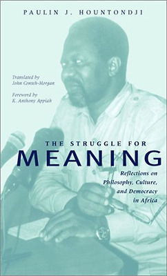 The Struggle for Meaning: Reflections on Philosophy, Cu - Paperback NEW Appiah,
