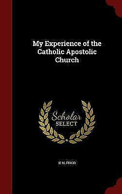 My Experience of the Catholic Apostolic Church (Hardback or Cased Book)