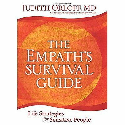 The Empath's Survival Guide: Life Strategies for Sensit - Hardcover NEW Orloff,