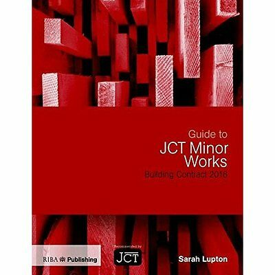 Guide to JCT Minor Works Building Contract 2016 - Paperback NEW Lupton, Sarah